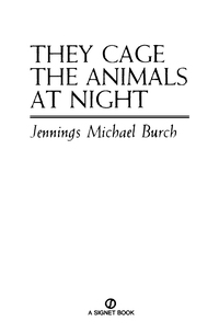 a review of the book they cage the animals at night Jennings michael burch, they cage the animals at night, heart-wrenching autobiography not sure what i'd do without @kibin - alfredo alvarez, student @ miami university.