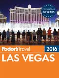 Fodor's Las Vegas 2016 9781101879085