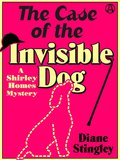 The Case of the Invisible Dog 9781101884553