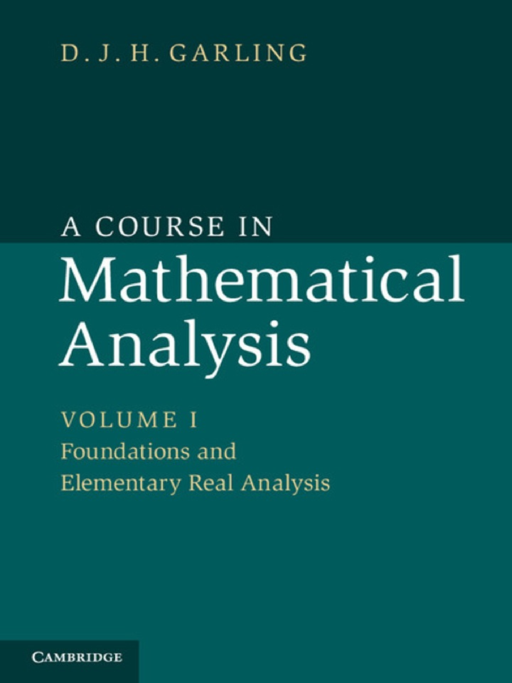 A Course in Mathematical Analysis: Volume 1, Foundations and Elementary Real Analysis