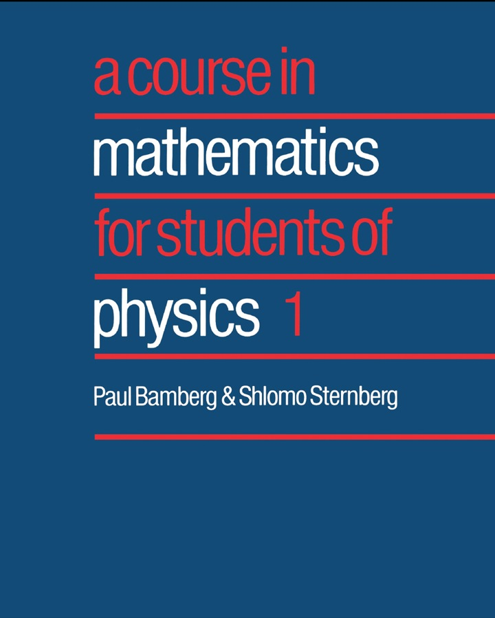 A Course in Mathematics for Students of Physics: Volume 1