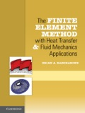 The Finite Element Method with Heat Transfer and Fluid Mechanics Applications 9781107461598