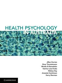 Health Psychology in Australia              by             Jill Dorrian; Einar Thorsteinsson; Mirella Di Benedetto; Katrina Lane-Krebs; Melissa Day; Amanda Hut
