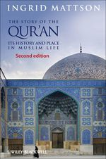 """The Story of the Qur'an: Its History and Place in Muslim Life"" (9781118257067)"