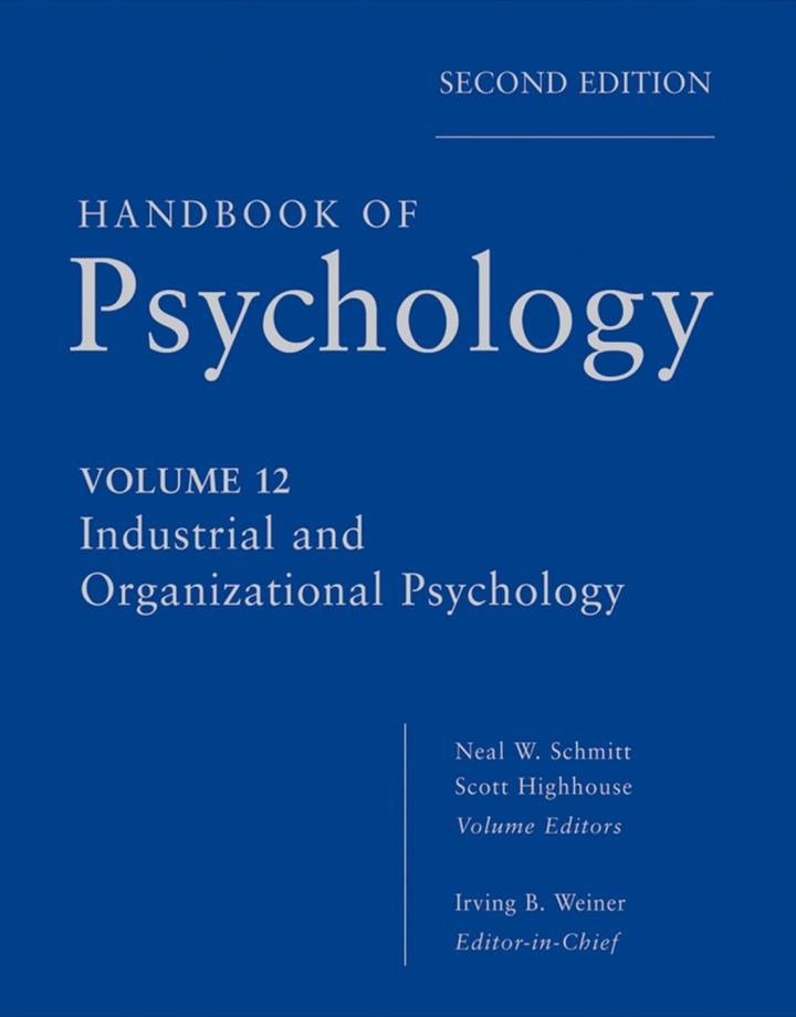 Handbook of Psychology, Volume 12, Industrial and Organizational Psychology