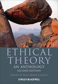 Ethical Theory: An Anthology 9781118316900