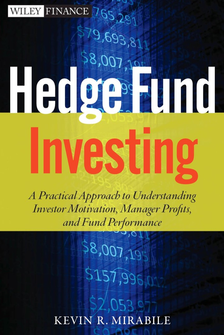 Understanding Hedge Fund Investing: A Practical Approach to Investor Motivation, Manager Profits, and Fund Performance