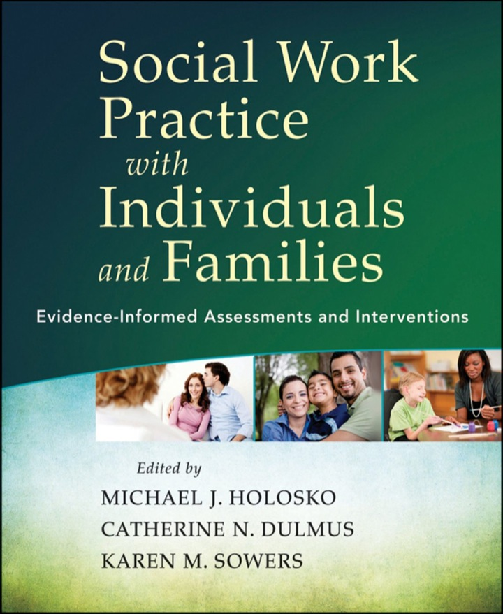 Social Work Practice with Individuals and Families: Evidence-Informed Assessments and Interventions