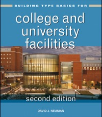 Building Type Basics for College and University Facilities              by             David J. Neuman