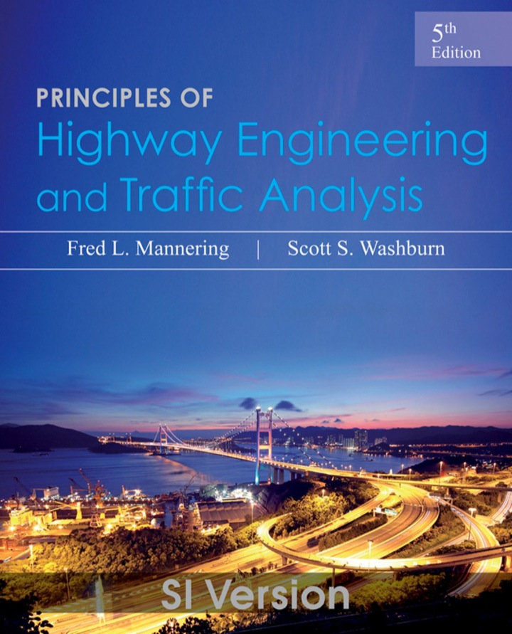 Principles of Highway Engineering and Traffic Analysis, SI Version