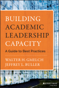 Building Academic Leadership Capacity: A Guide to Best Practices 9781118989302