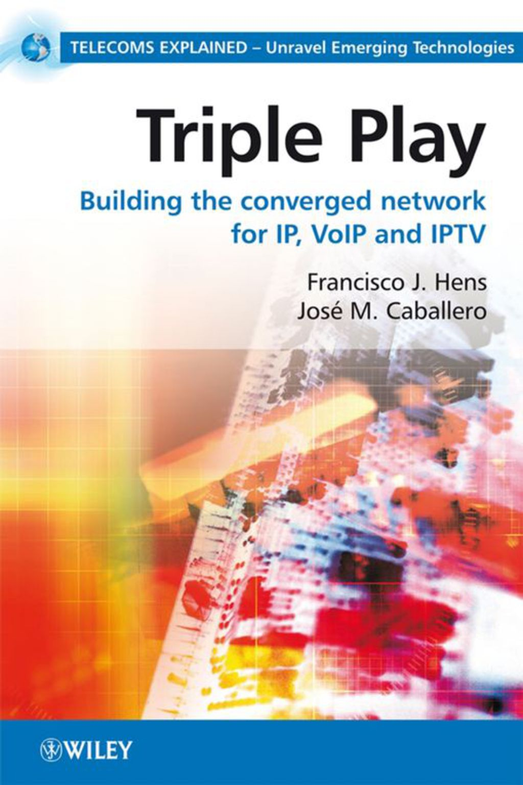 Triple Play - Building the Converged Network for IP  VoIP and IPTV (eBook)
