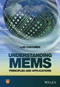 Understanding MEMS: Principles and Applications 9781119055501