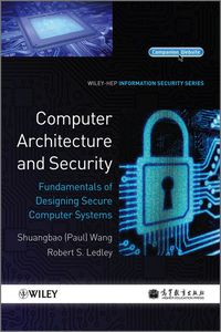 Computer Architecture And Security Fundamentals Of Designing Secure Computer Systems 1st Edition 9781118168813 9781119134695 Vitalsource