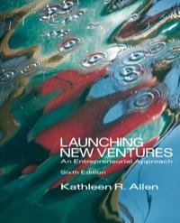 Launching new ventures: an entrepreneurial approach: kathleen r.