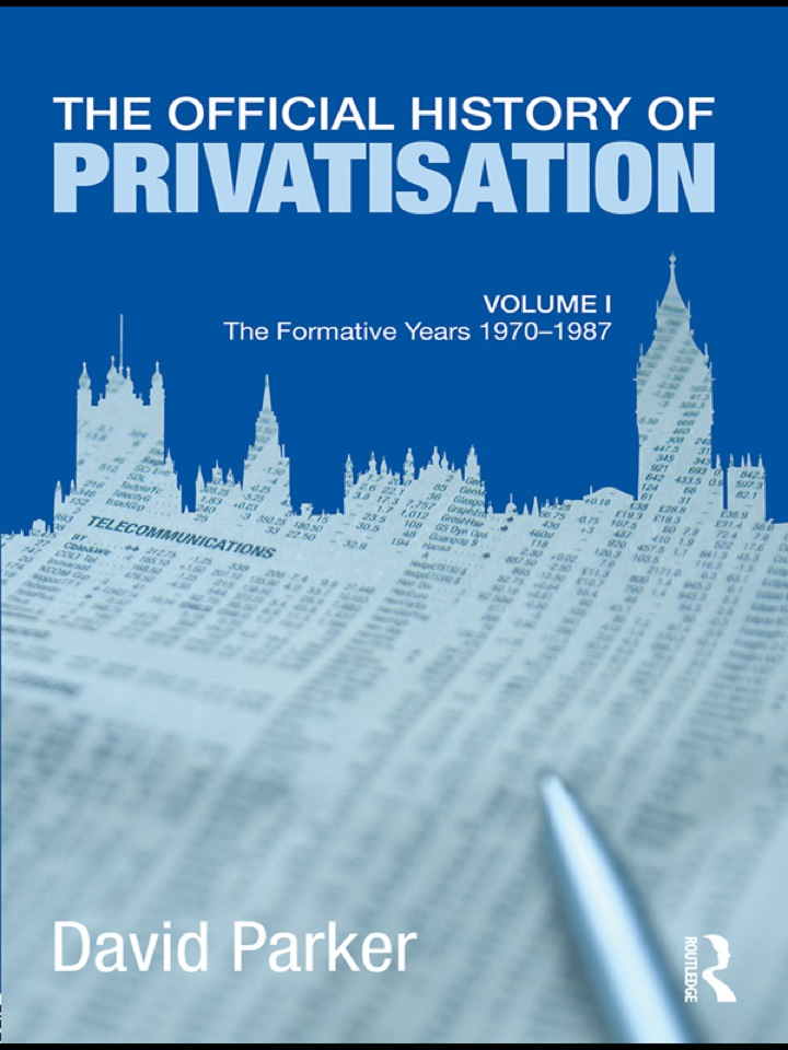 The Official History of Privatisation Vol. I