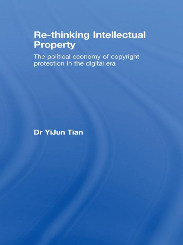 Re-thinking Intellectual Property