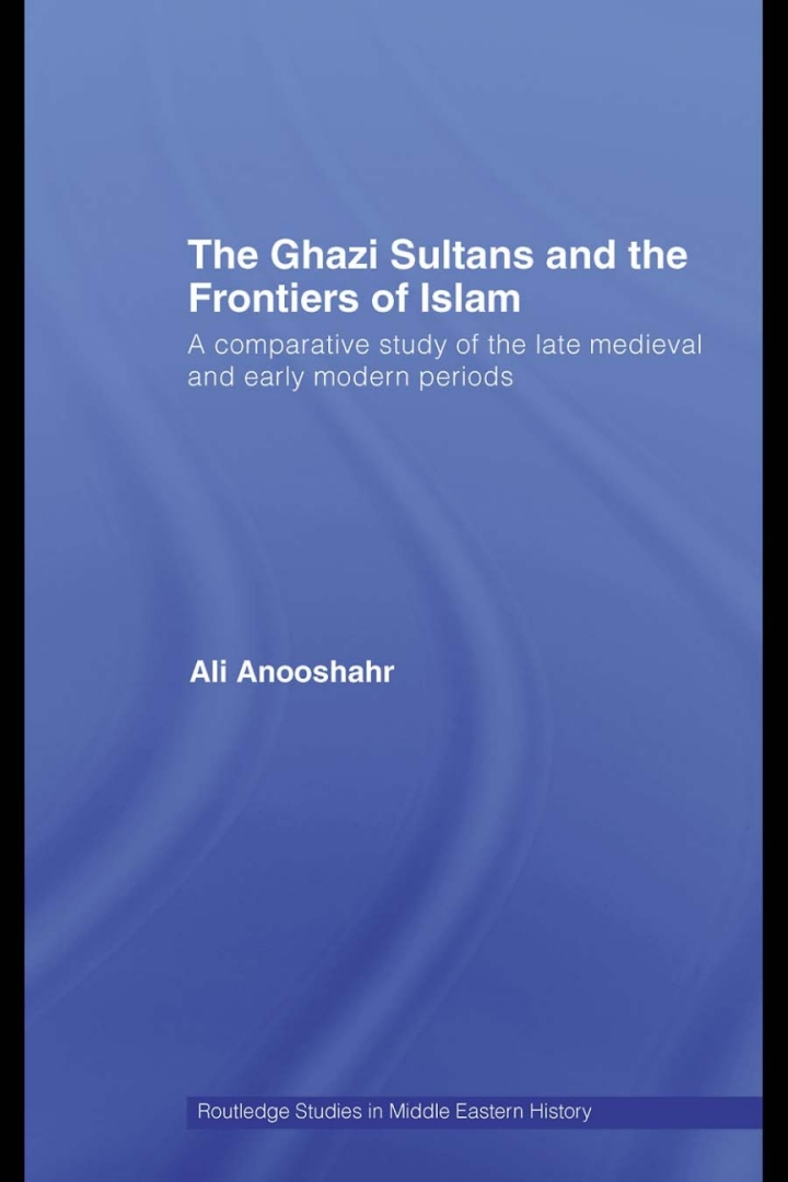 The Ghazi Sultans and the Frontiers of Islam