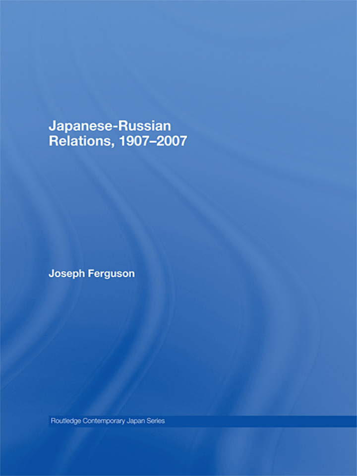 Japanese-Russian Relations, 1907-2007