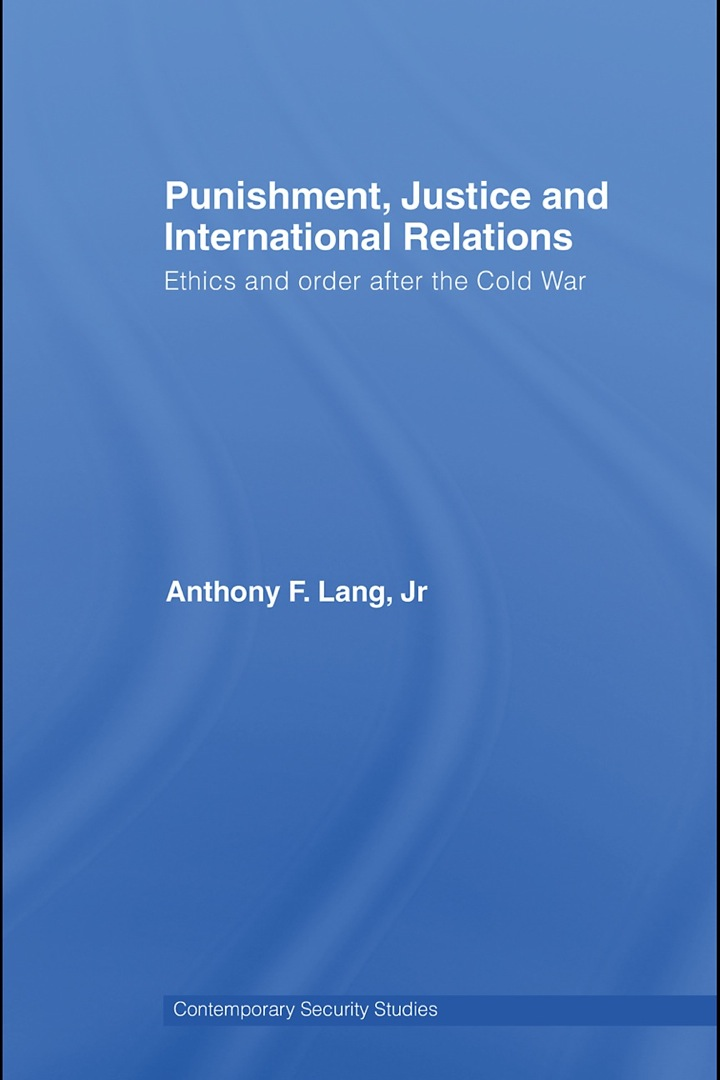 Punishment, Justice and International Relations: Ethics and Order after the Cold War