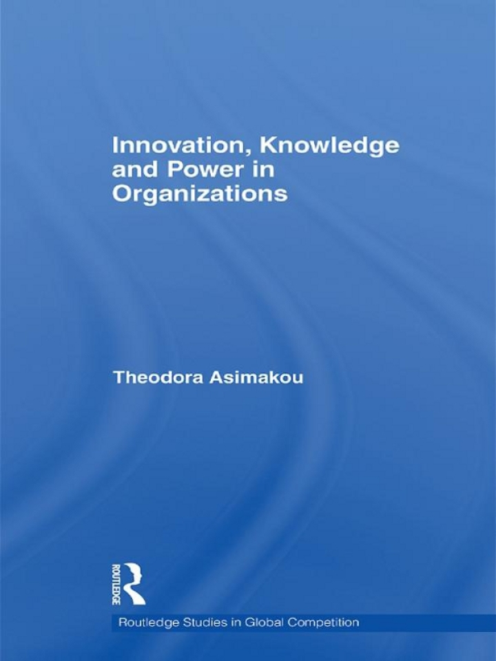 Innovation, Knowledge and Power in Organizations