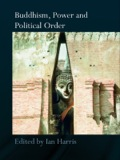 Buddhism, Power and Political Order 9781134129461R90