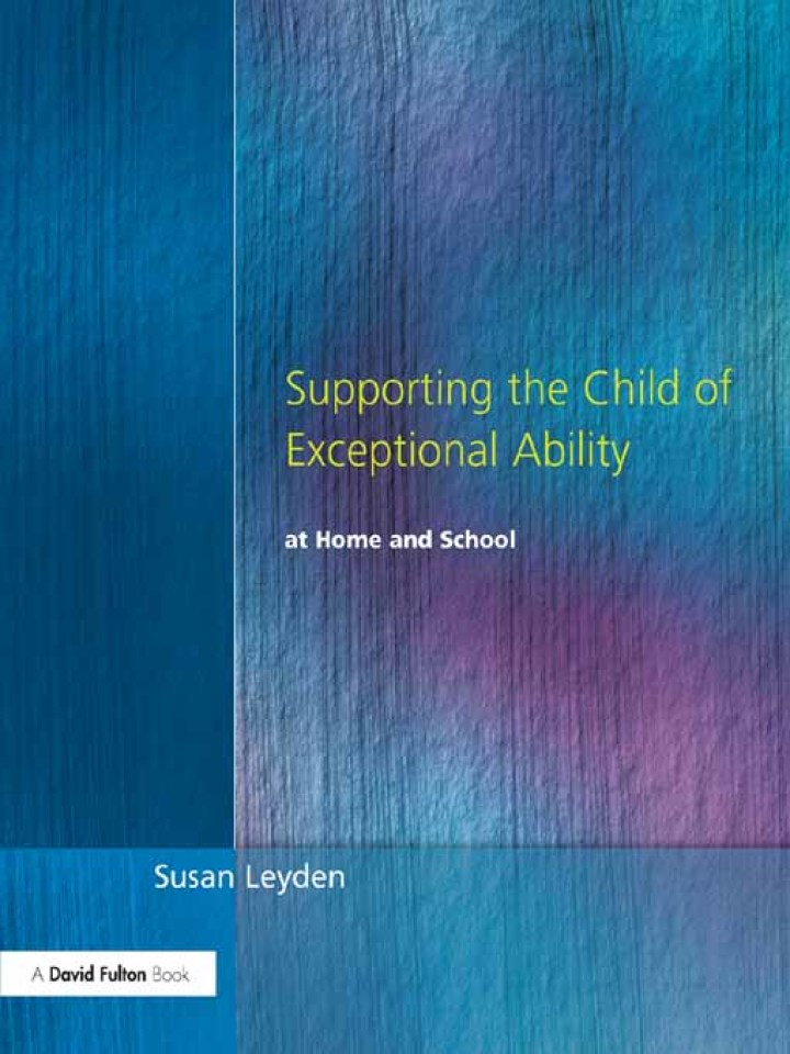 Supporting the Child of Exceptional Ability at Home and School