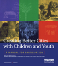 Creating Better Cities with Children and Youth 9781134206452R90