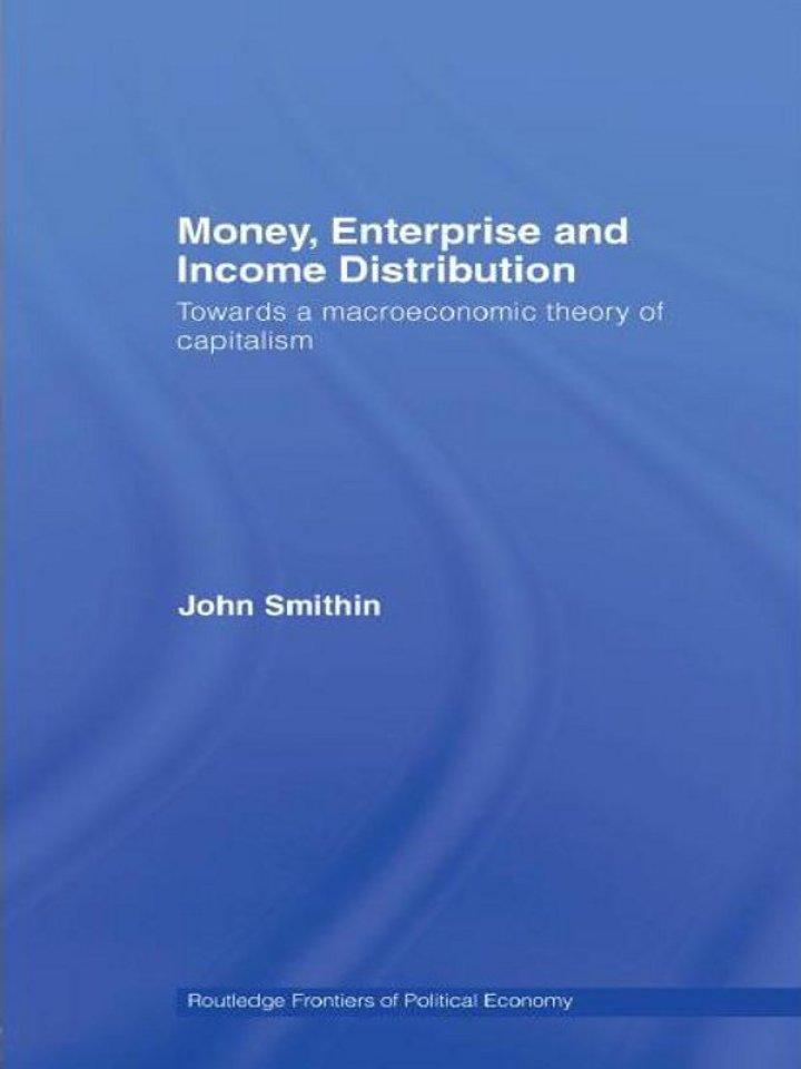 Money, Enterprise and Income Distribution