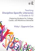 Teaching Discipline-Specific Literacies in Grades 6-12 9781135102425R90