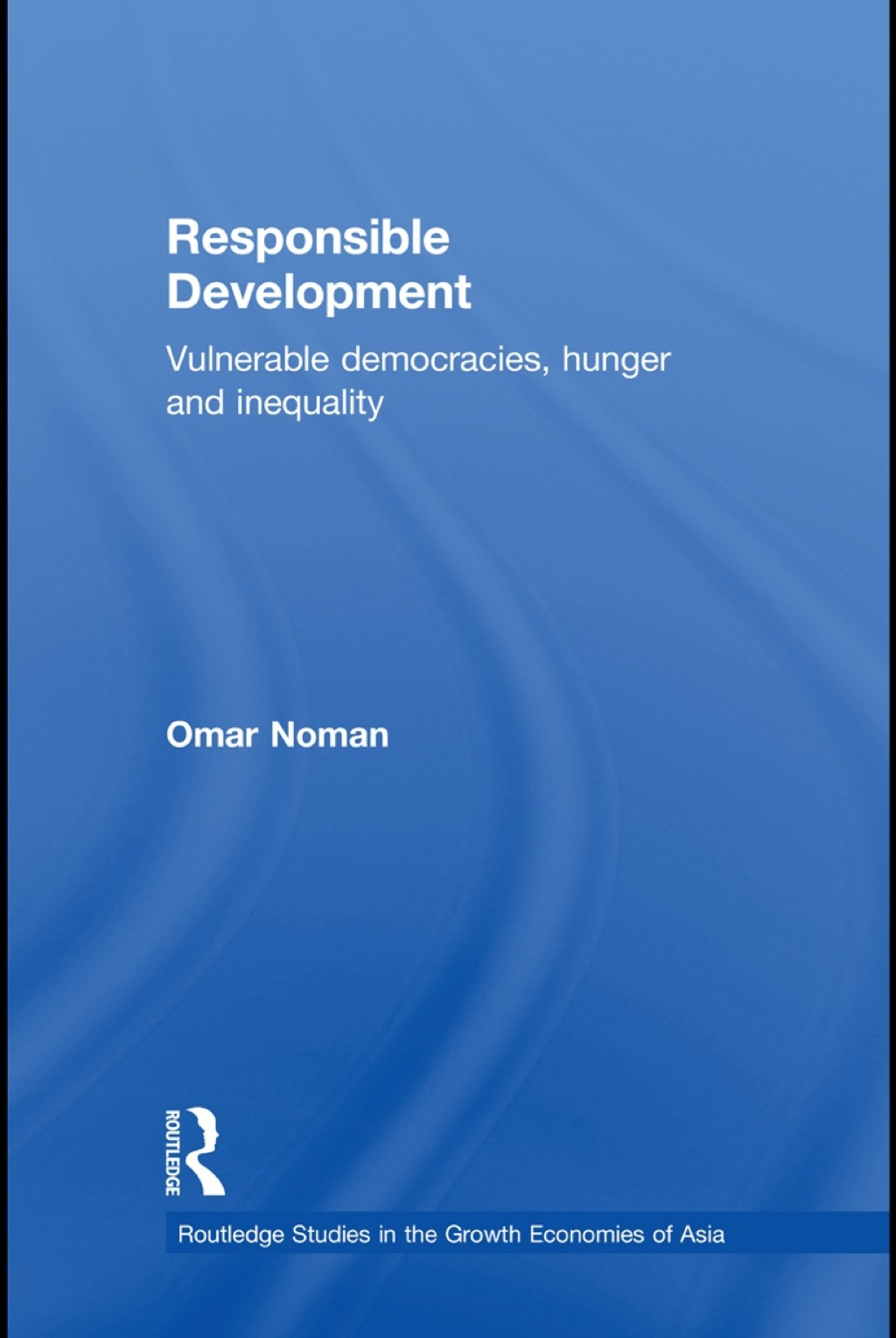 Responsible Development: Vulnerable Democracies  Hunger and Inequality (eBook Rental)