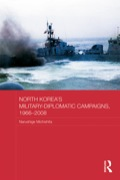 North Korea's Military-Diplomatic Campaigns, 1966-2008 9781135202590R90