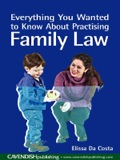 Everything You Wanted to Know About Practising Family Law 9781135334826R90