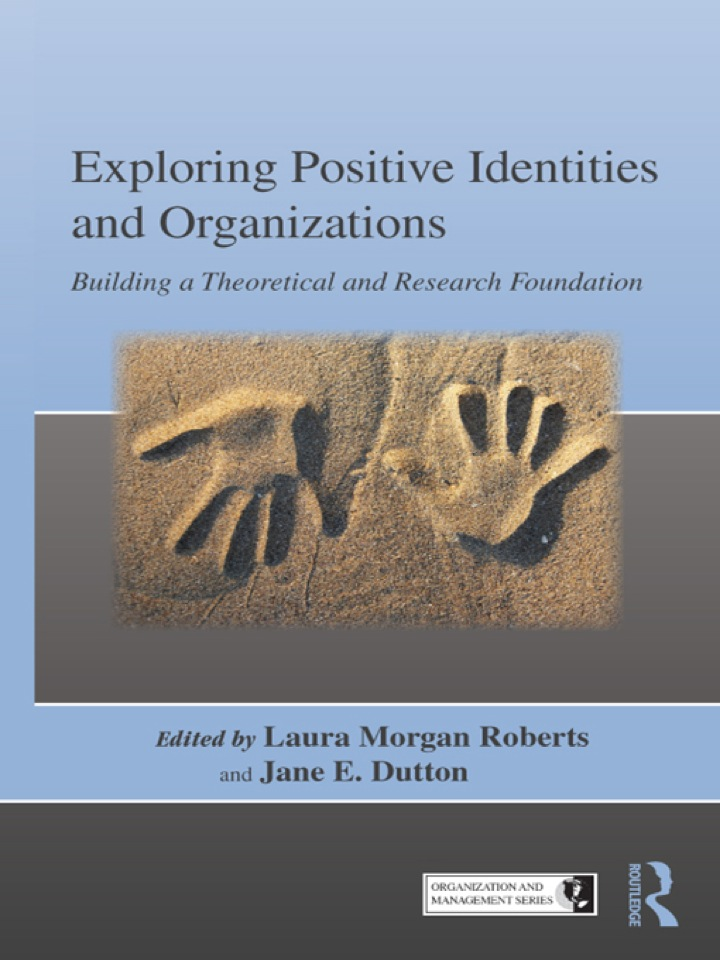 Exploring Positive Identities and Organizations