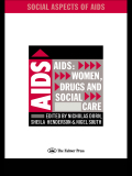AIDS: Women, Drugs and Social Care 9781135427788R90