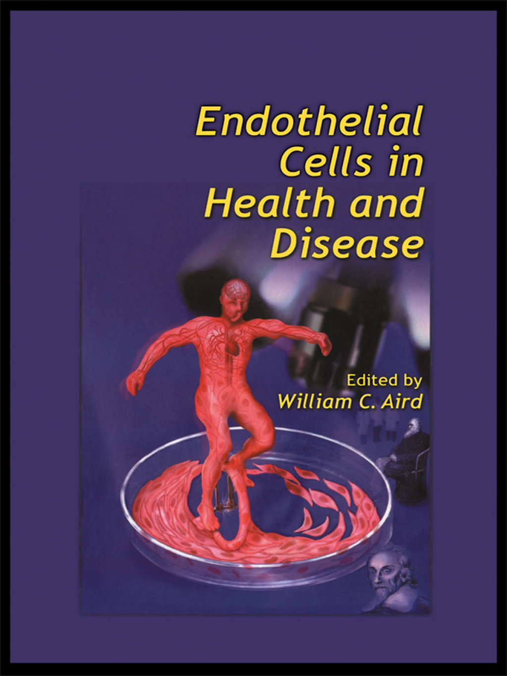 Endothelial Cells in Health and Disease (eBook) - William C. Aird
