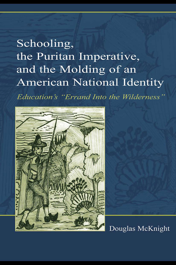 Schooling, the Puritan Imperative, and the Molding of an American National Identity