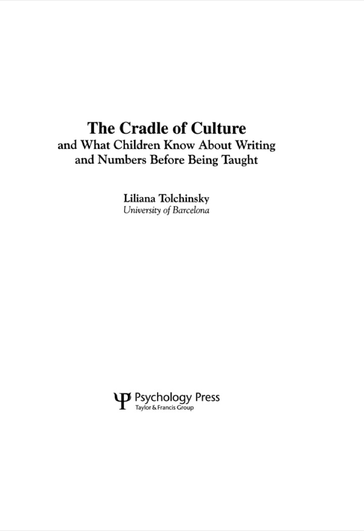 The Cradle of Culture and What Children Know About Writing and Numbers Before Being