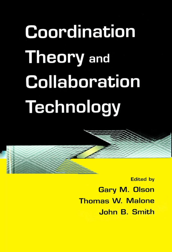 Coordination Theory and Collaboration Technology