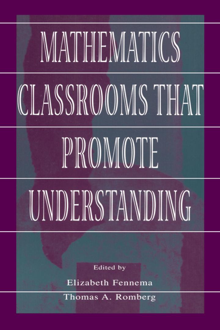 Mathematics Classrooms That Promote Understanding