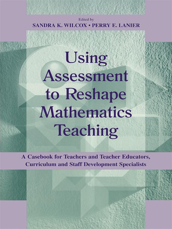 Using Assessment To Reshape Mathematics Teaching