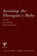 The passage into and through pregnancy and new parenthood is one that affects all aspects of a therapist's life, including work with patients