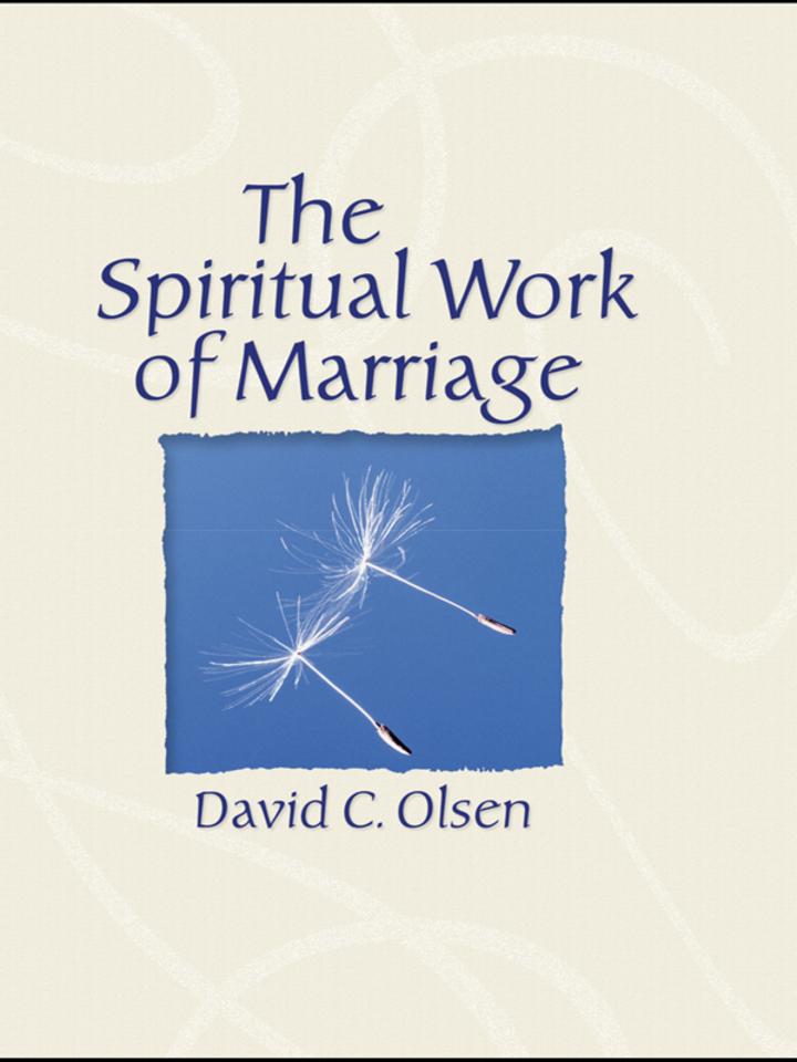 The Spiritual Work of Marriage
