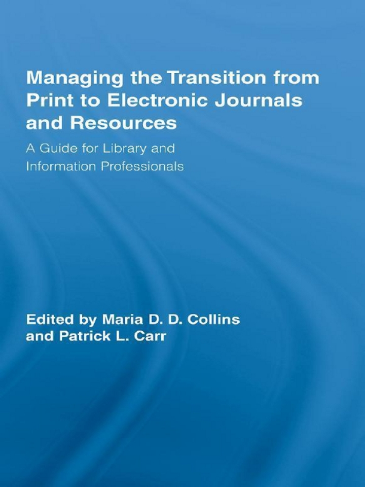 Managing the Transition from Print to Electronic Journals and Resources