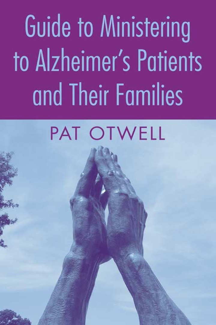 Guide to Ministering to Alzheimer's Patients and Their Families