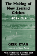 The Making of New Zealand Cricket 9781135754822R90
