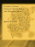 Frontier Contact Between Choson Korea and Tokugawa Japan 9781135795986R90