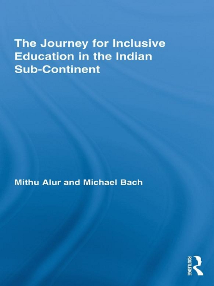The Journey for Inclusive Education in the Indian Sub-Continent