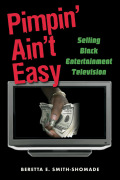 Pimpin' Ain't Easy: Selling Black Entertainment Television 9781135869489R90