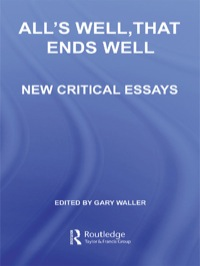all is well when it ends well essay All's well that ends well is a play by william shakespeare some academics believe it to have been written between 1604 and 1605 it was published in the first folio in 1623.